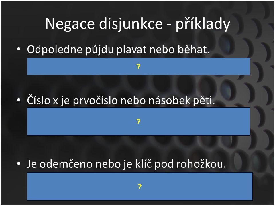 Negace disjunkce - příklady
