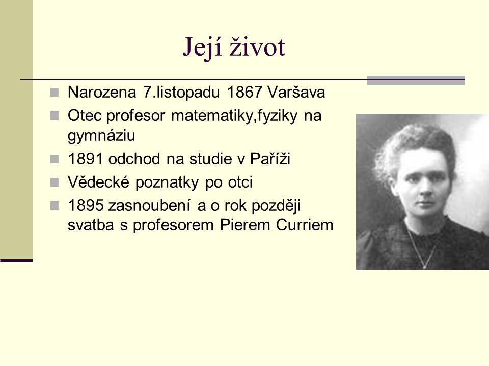 Její život Narozena 7.listopadu 1867 Varšava