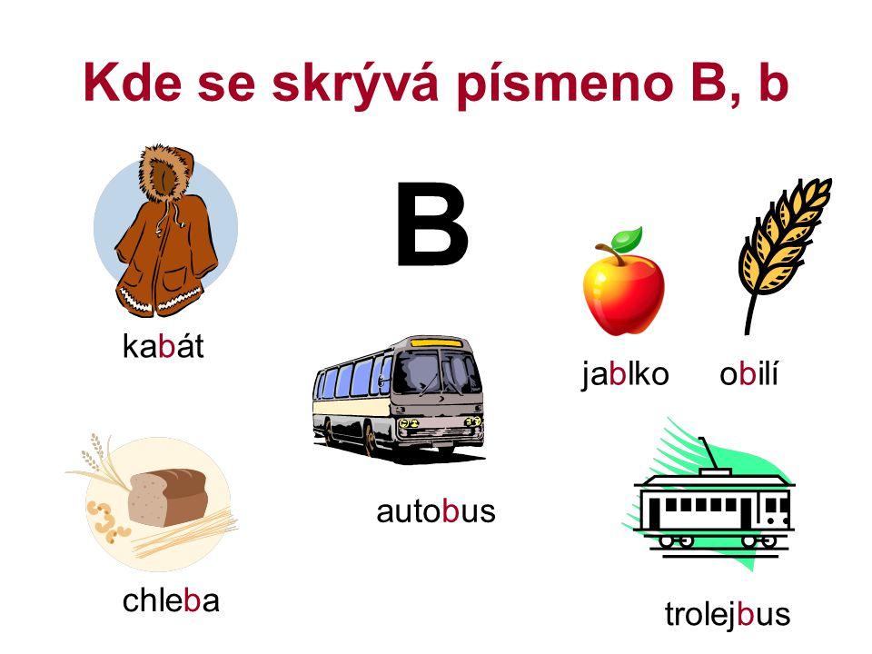 Kde se skrývá písmeno B, b