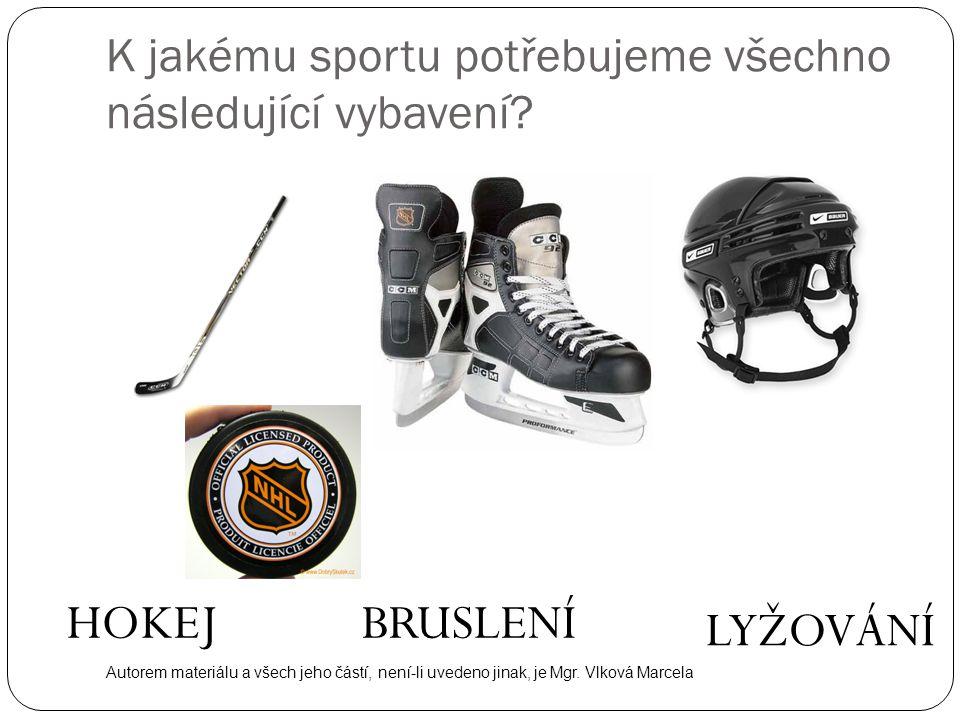 K jakému sportu potřebujeme všechno následující vybavení