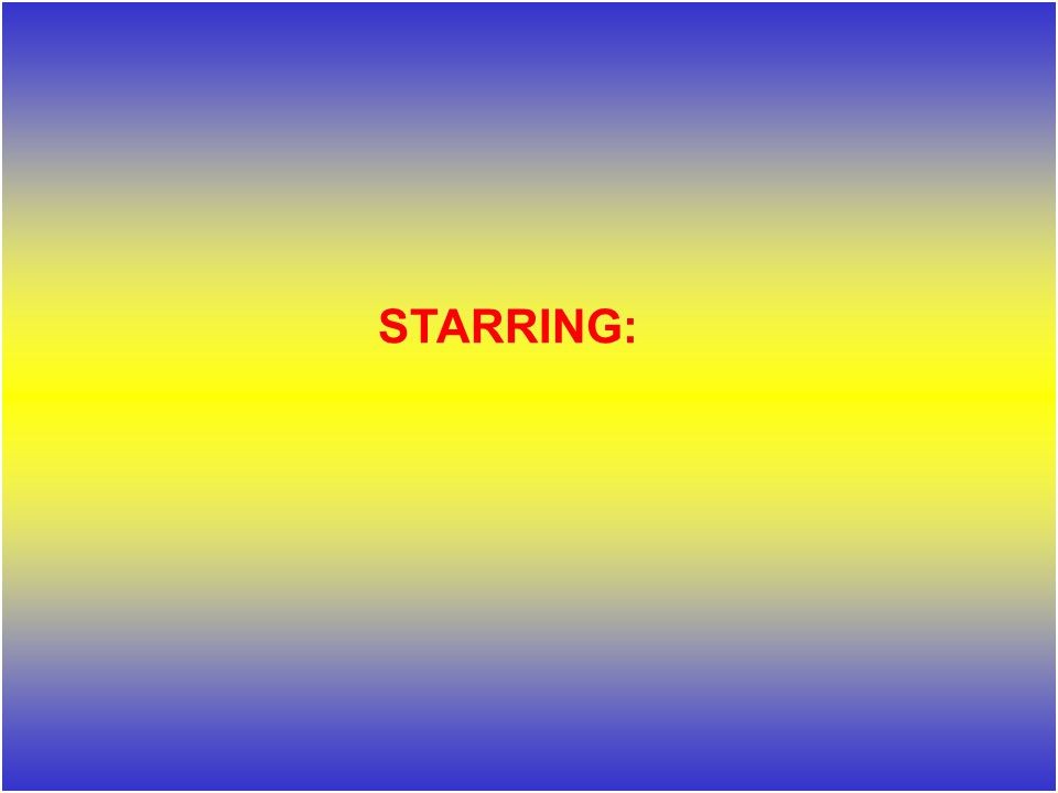 STARRING:
