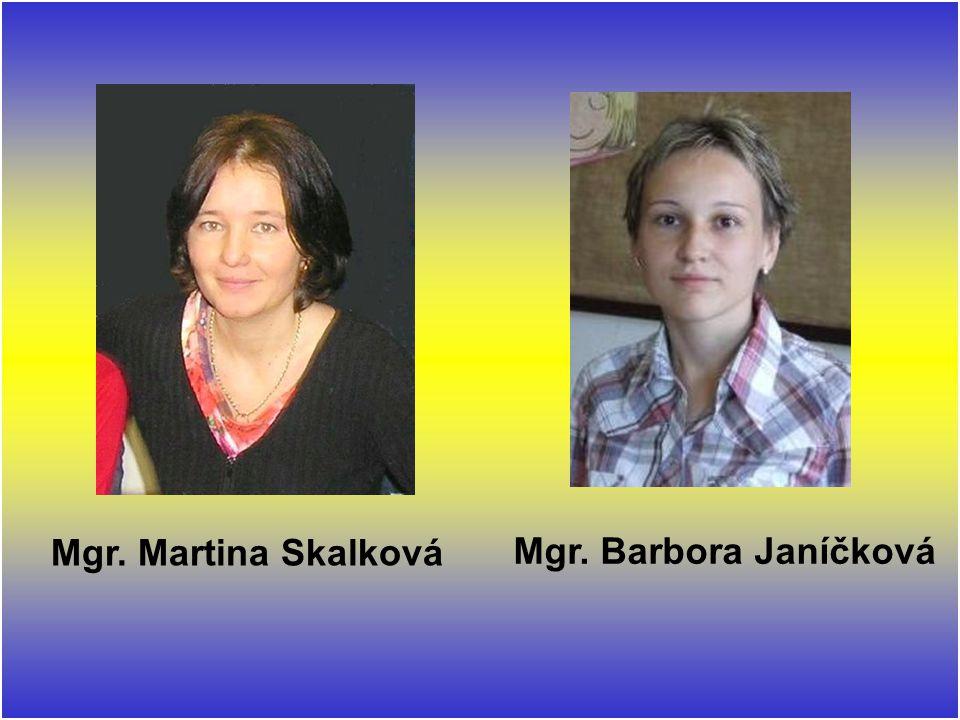 Mgr. Martina Skalková Mgr. Barbora Janíčková