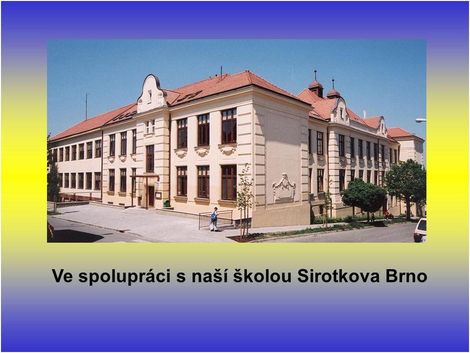 Ve spolupráci s naší školou Sirotkova Brno