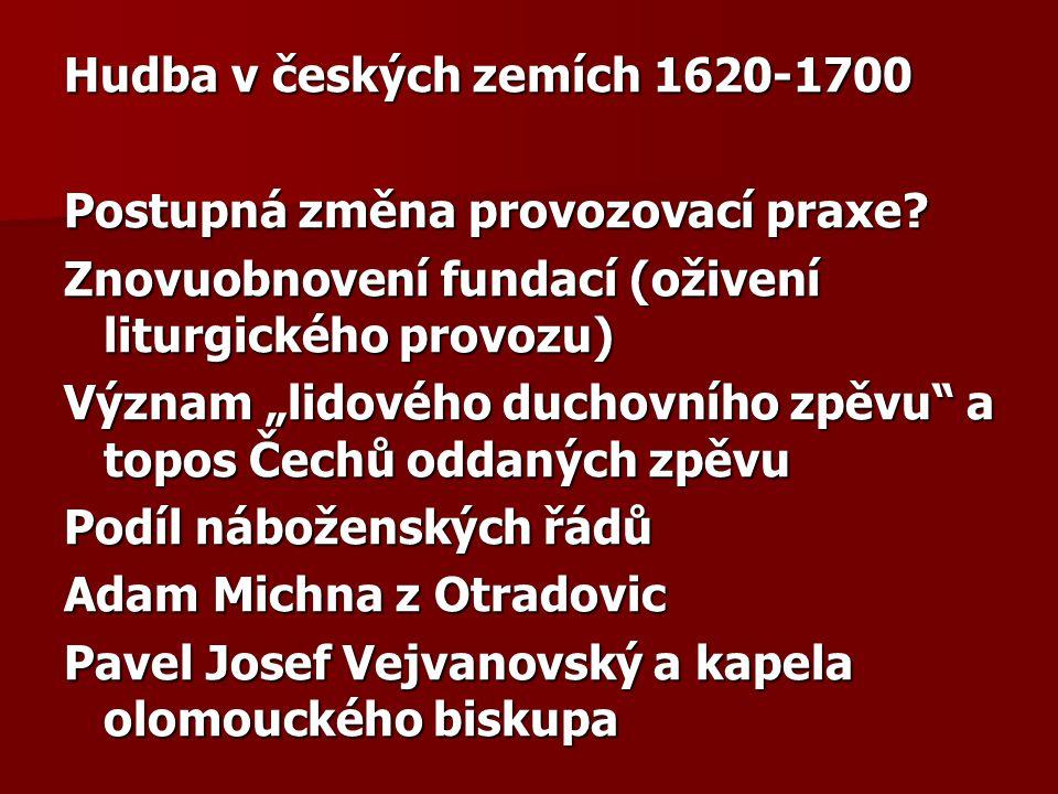 Hudba v českých zemích 1620-1700 Postupná změna provozovací praxe