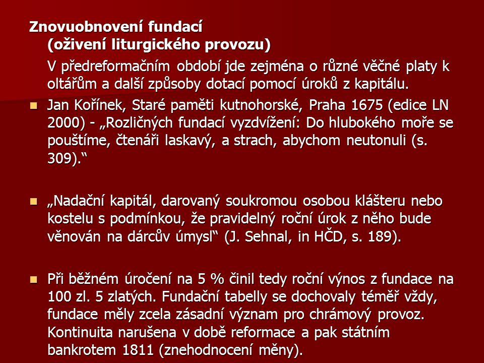 Znovuobnovení fundací (oživení liturgického provozu)