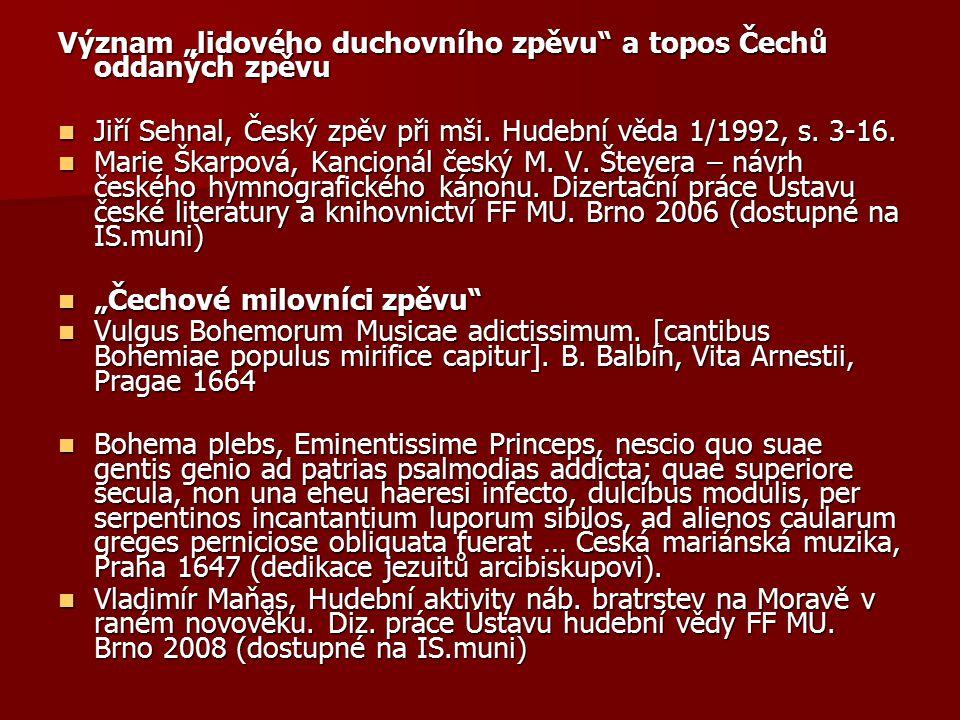 """Význam """"lidového duchovního zpěvu a topos Čechů oddaných zpěvu"""