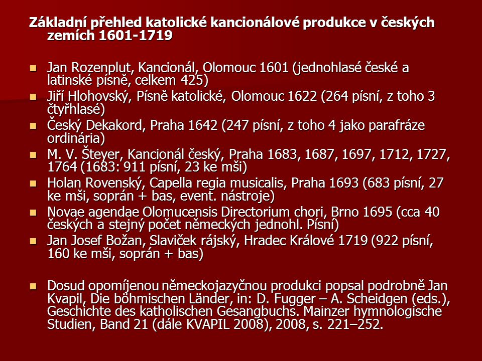 Základní přehled katolické kancionálové produkce v českých zemích 1601-1719