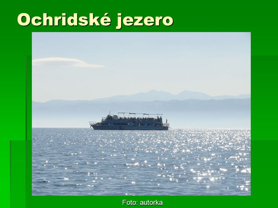 Ochridské jezero Foto: autorka