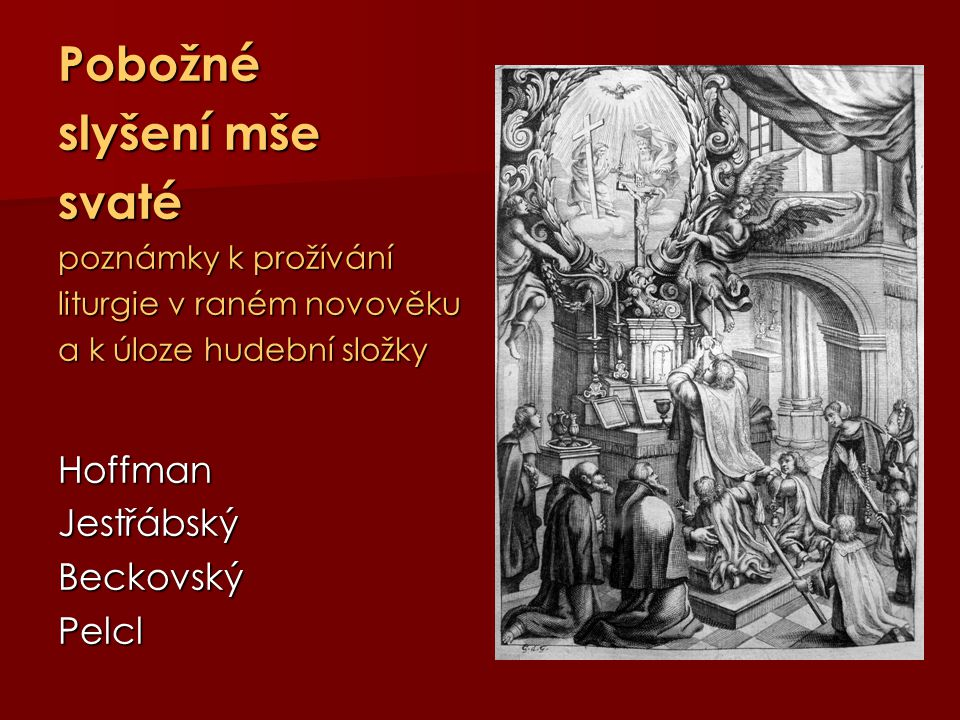 Pobožné slyšení mše svaté Hoffman Jestřábský Beckovský Pelcl
