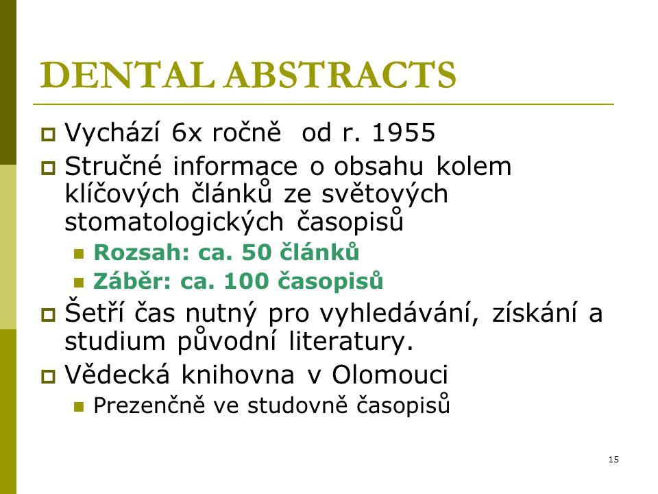 DENTAL ABSTRACTS Vychází 6x ročně od r. 1955