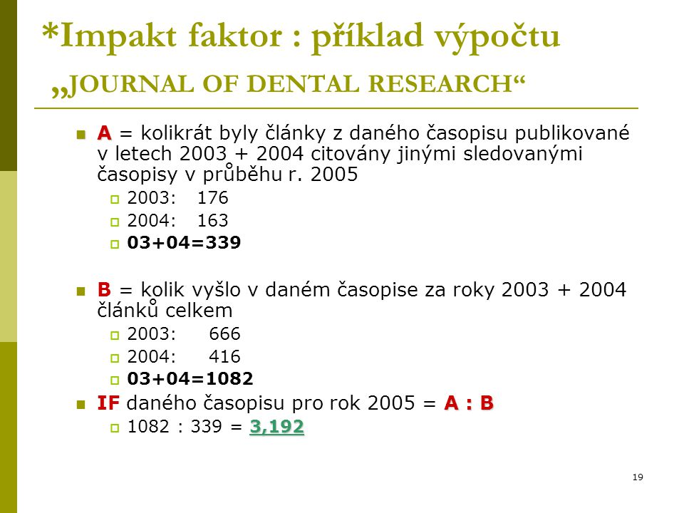 "*Impakt faktor : příklad výpočtu ""JOURNAL OF DENTAL RESEARCH"
