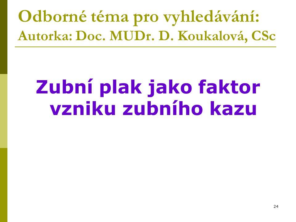 Odborné téma pro vyhledávání: Autorka: Doc. MUDr. D. Koukalová, CSc