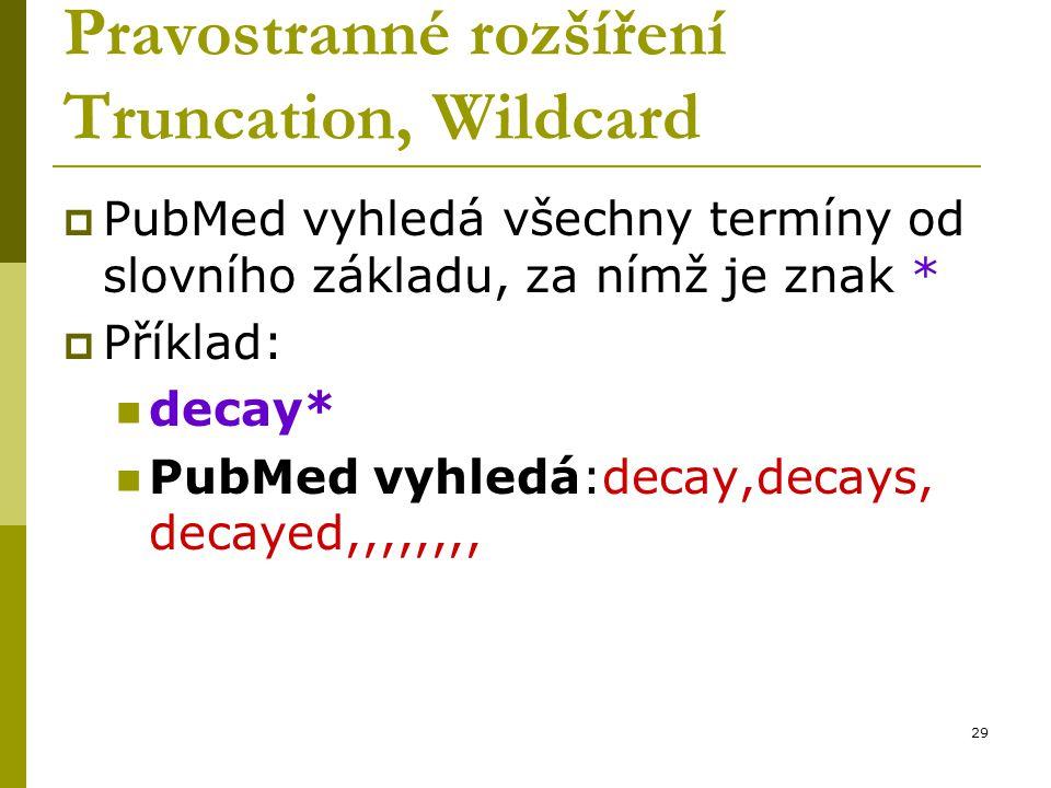 Pravostranné rozšíření Truncation, Wildcard