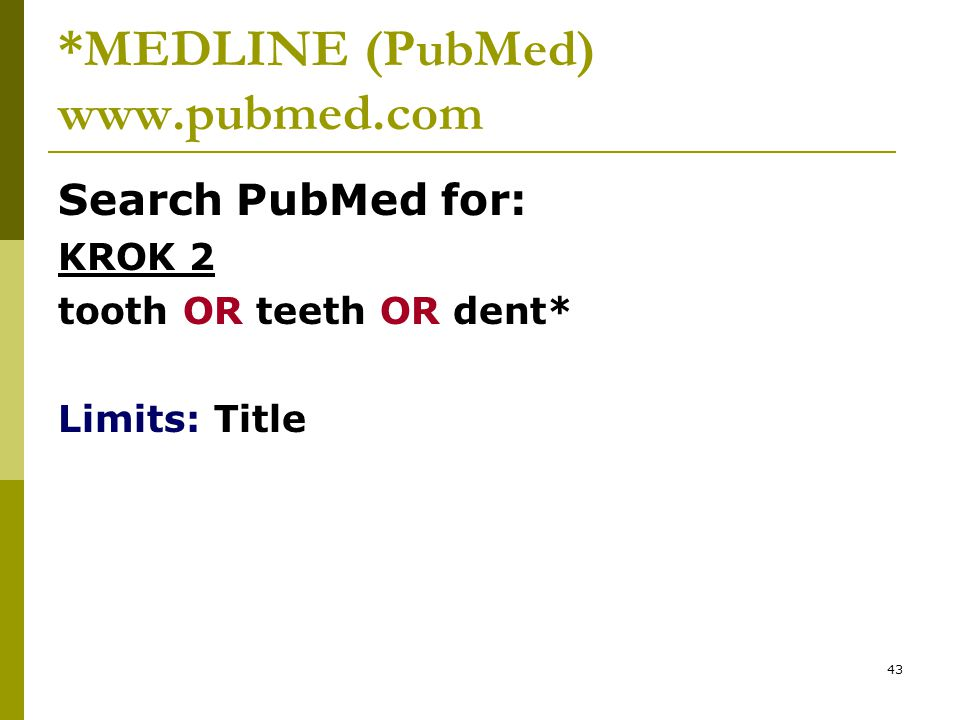 *MEDLINE (PubMed) www.pubmed.com