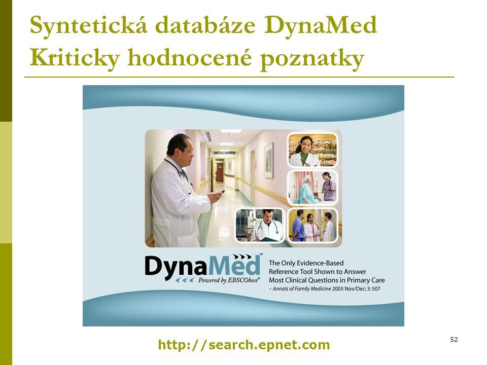 Syntetická databáze DynaMed Kriticky hodnocené poznatky