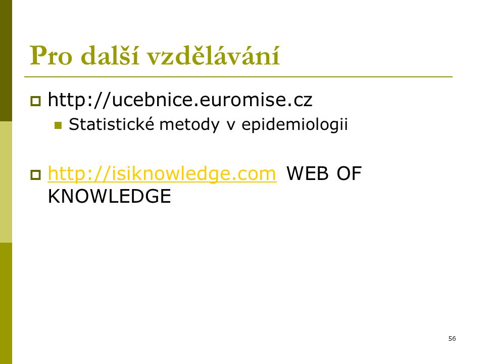 Pro další vzdělávání http://ucebnice.euromise.cz