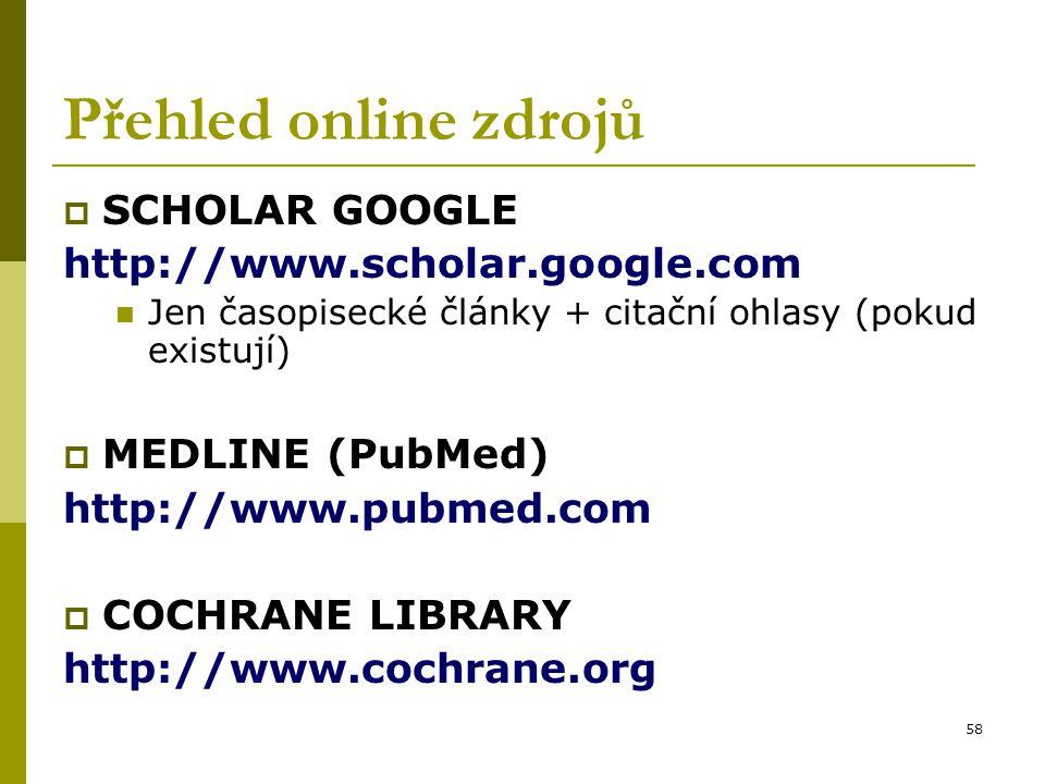 Přehled online zdrojů SCHOLAR GOOGLE http://www.scholar.google.com
