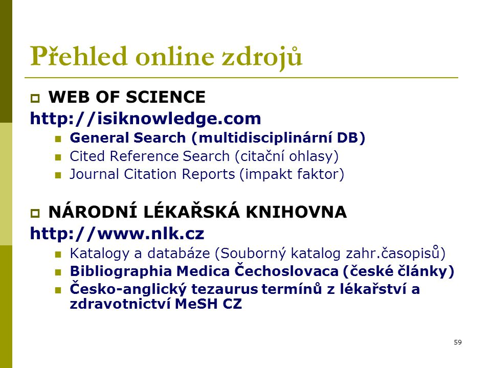 Přehled online zdrojů WEB OF SCIENCE http://isiknowledge.com