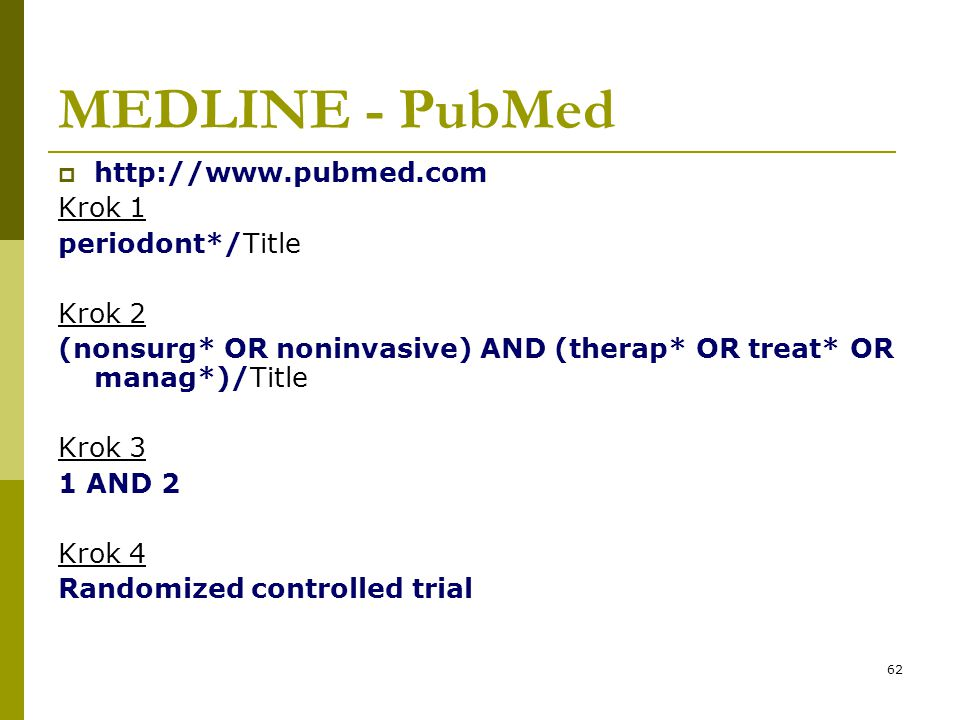 MEDLINE - PubMed http://www.pubmed.com Krok 1 periodont*/Title Krok 2