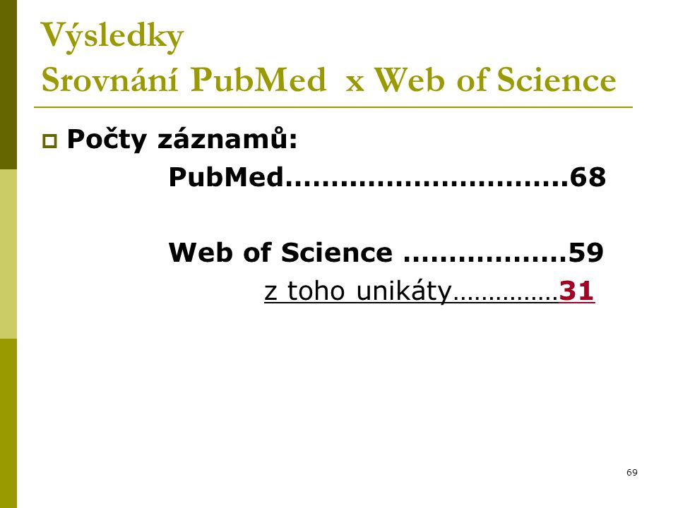 Výsledky Srovnání PubMed x Web of Science