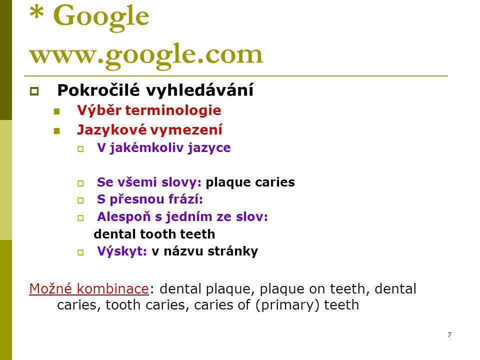 * Google www.google.com Pokročilé vyhledávání Výběr terminologie