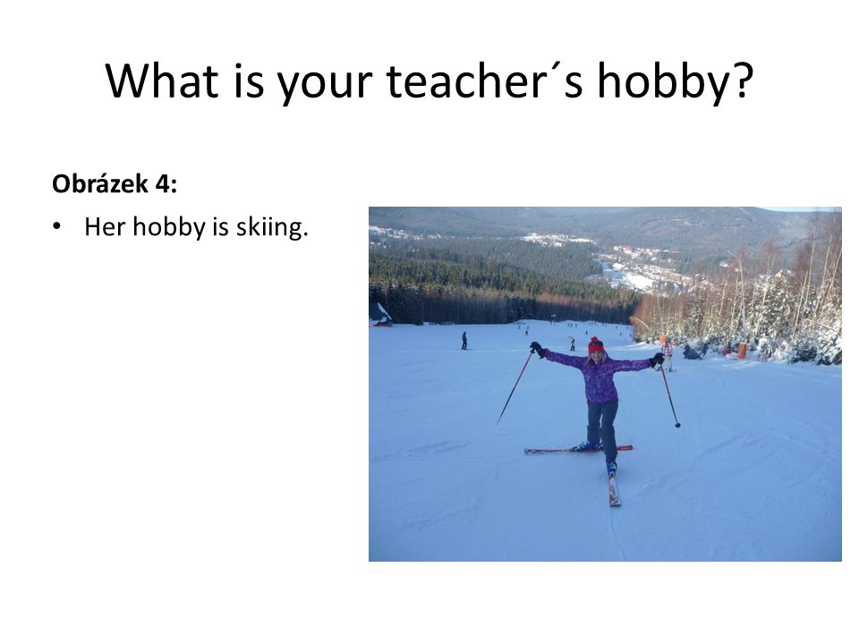 What is your teacher´s hobby