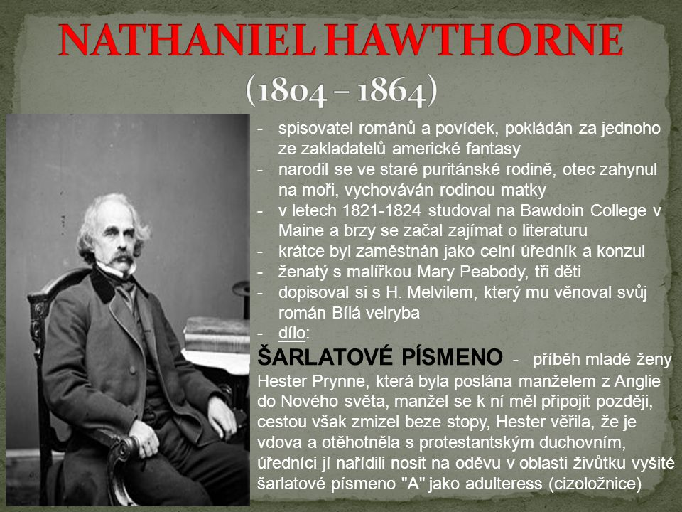 NATHANIEL HAWTHORNE (1804 – 1864)
