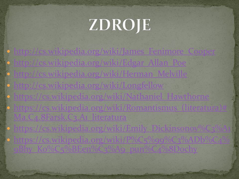 ZDROJE http://cs.wikipedia.org/wiki/James_Fenimore_Cooper