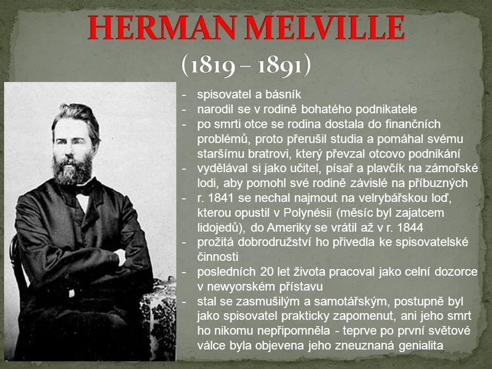 HERMAN MELVILLE (1819 – 1891) spisovatel a básník