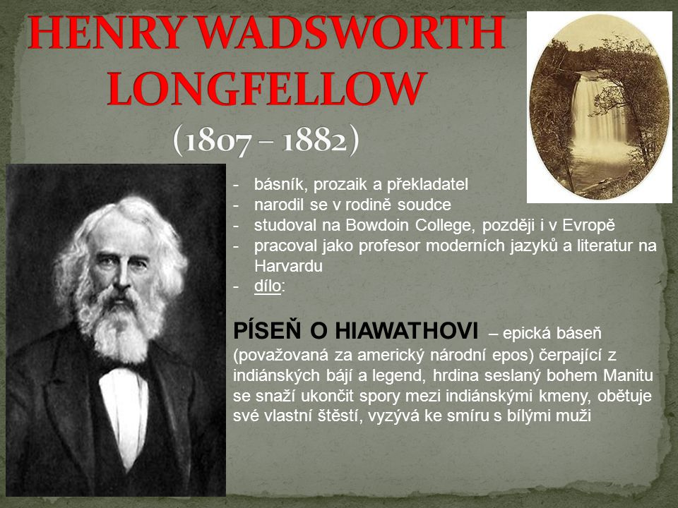 HENRY WADSWORTH LONGFELLOW (1807 – 1882)