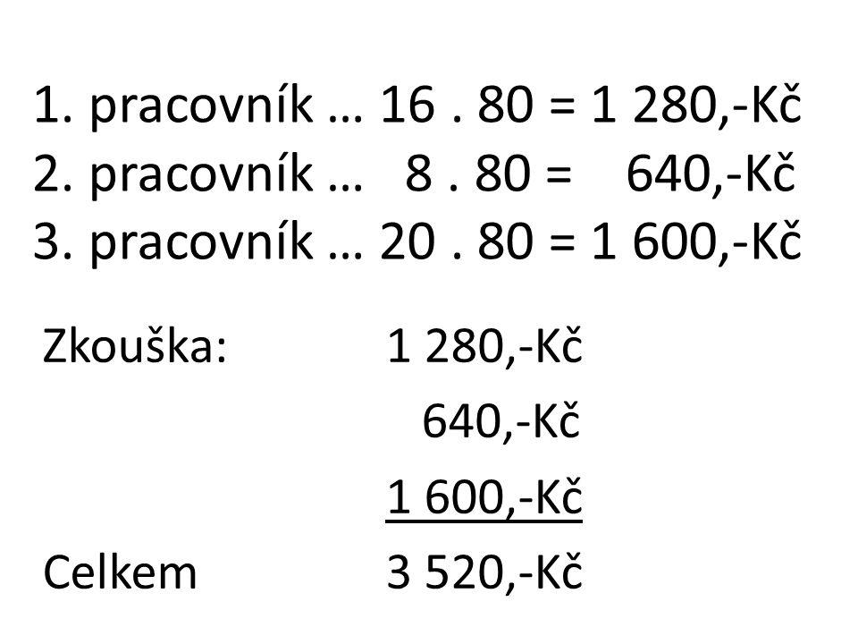 Zkouška: 1 280,-Kč 640,-Kč 1 600,-Kč Celkem 3 520,-Kč