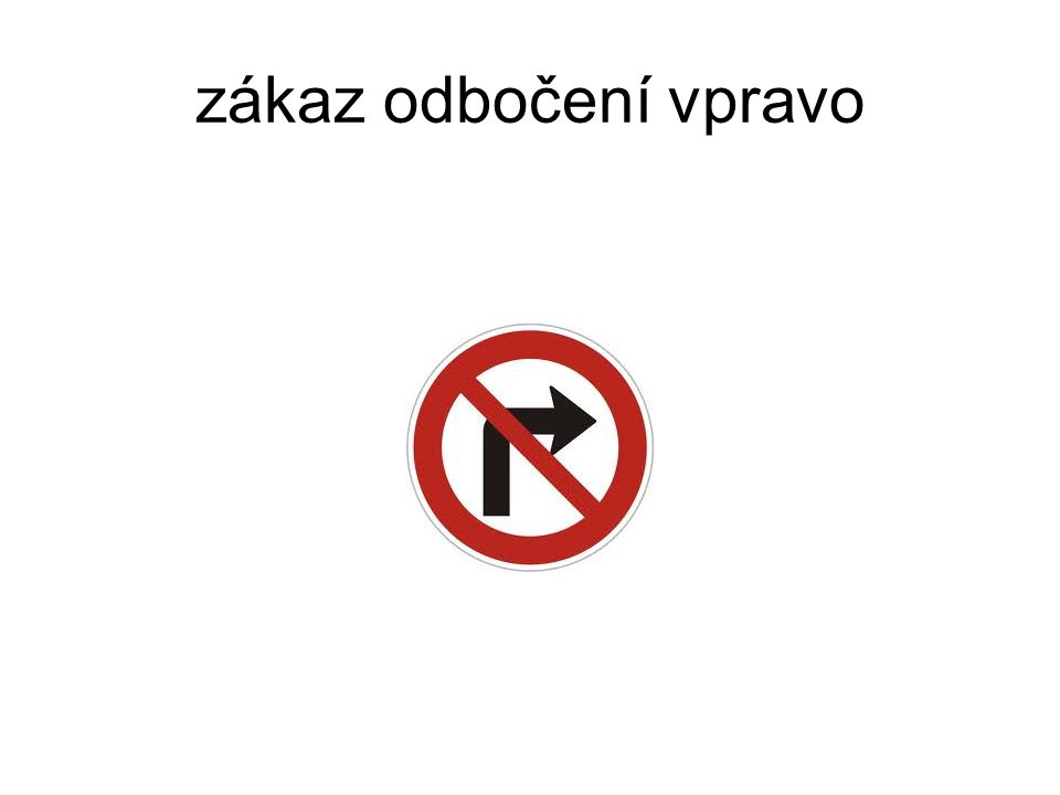 zákaz odbočení vpravo