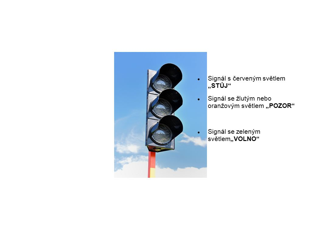 """Signál s červeným světlem """"STŮJ"""
