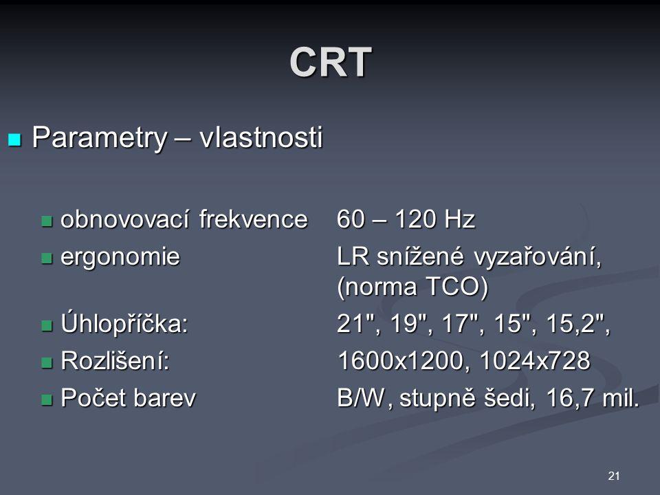 CRT Parametry – vlastnosti obnovovací frekvence 60 – 120 Hz