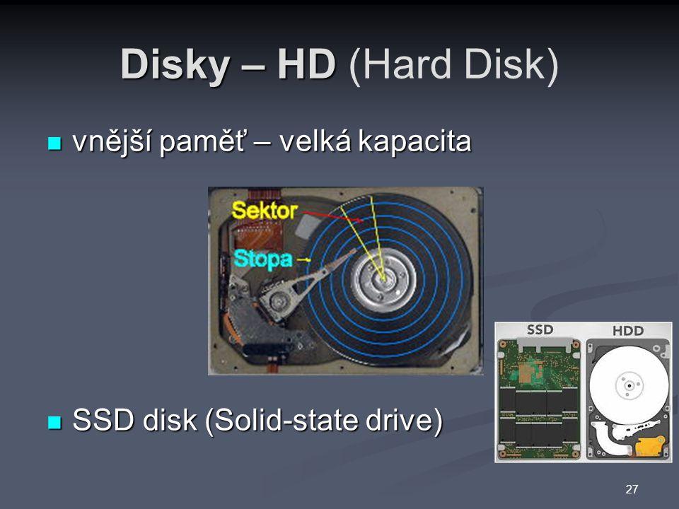 Disky – HD (Hard Disk) vnější paměť – velká kapacita