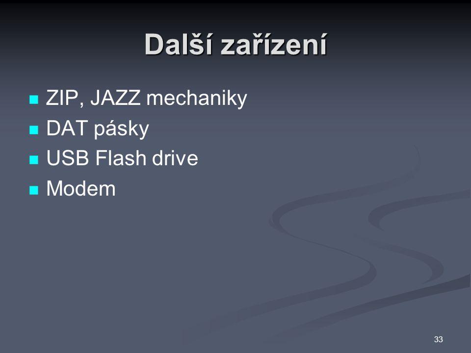Další zařízení ZIP, JAZZ mechaniky DAT pásky USB Flash drive Modem