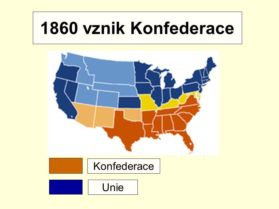 1860 vznik Konfederace Konfederace Unie