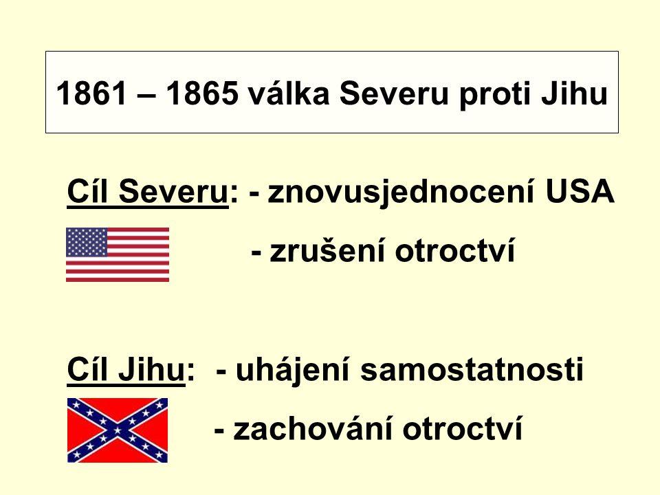 1861 – 1865 válka Severu proti Jihu