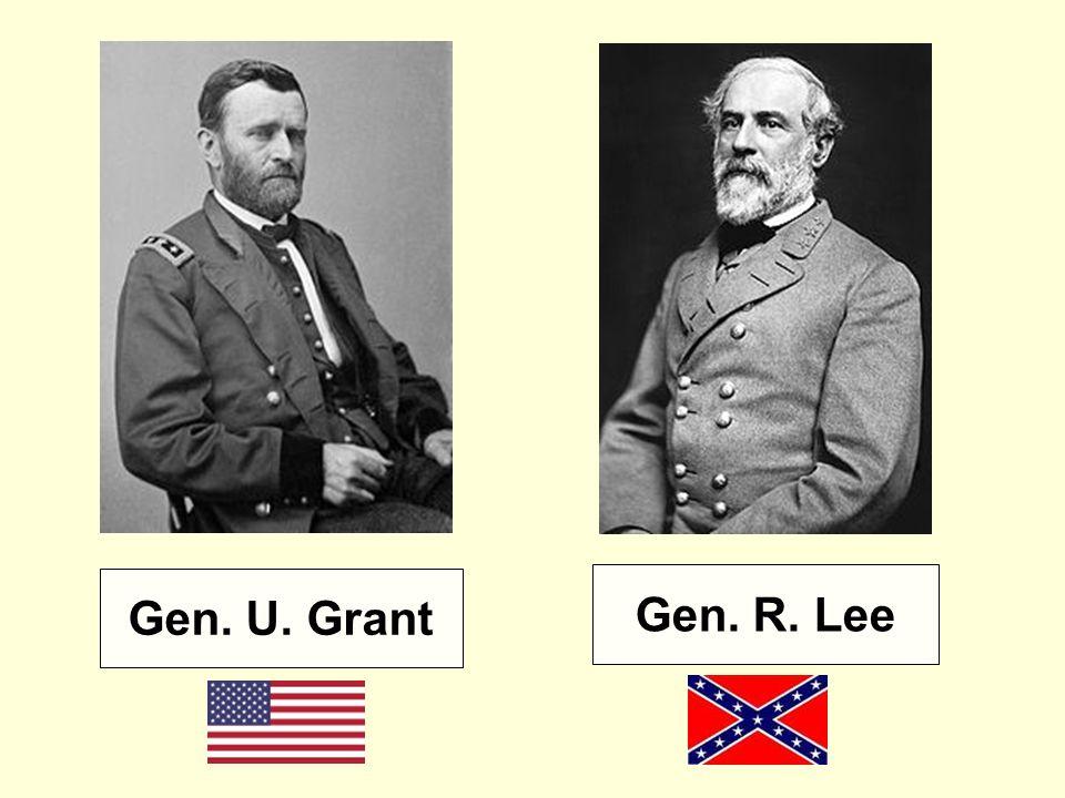 Gen. U. Grant Gen. R. Lee