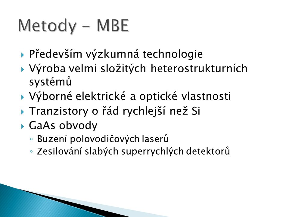 Metody - MBE Především výzkumná technologie