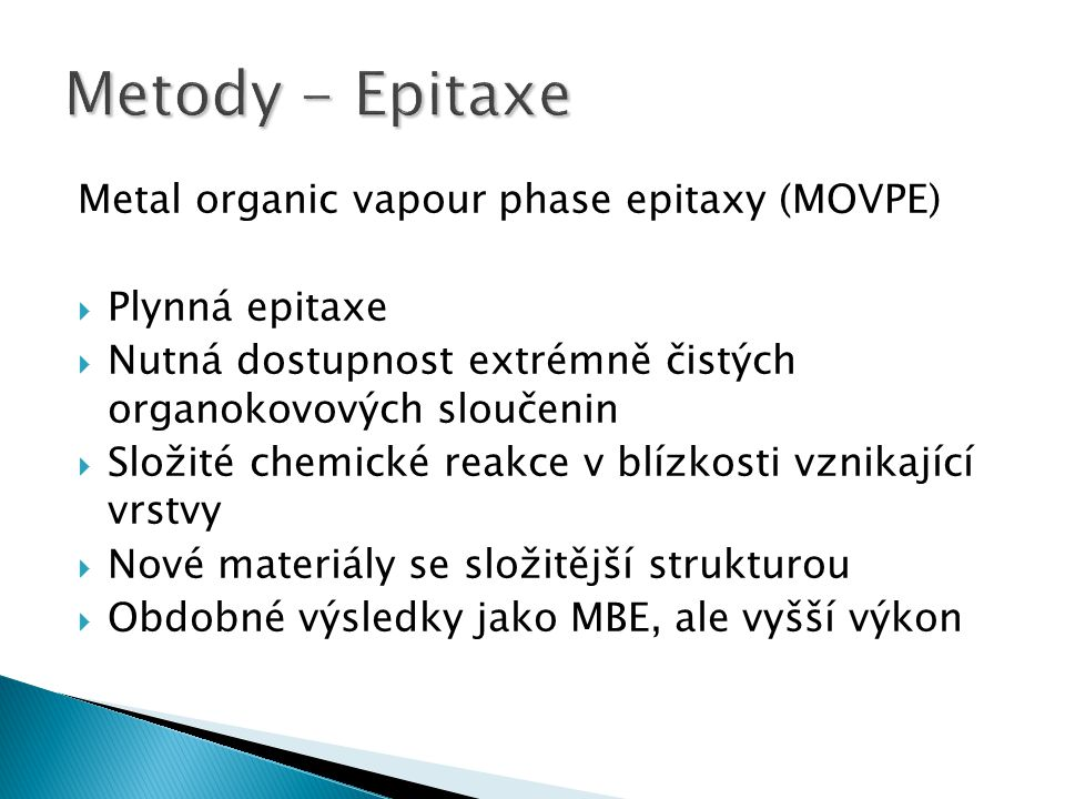 Metody - Epitaxe Metal organic vapour phase epitaxy (MOVPE)