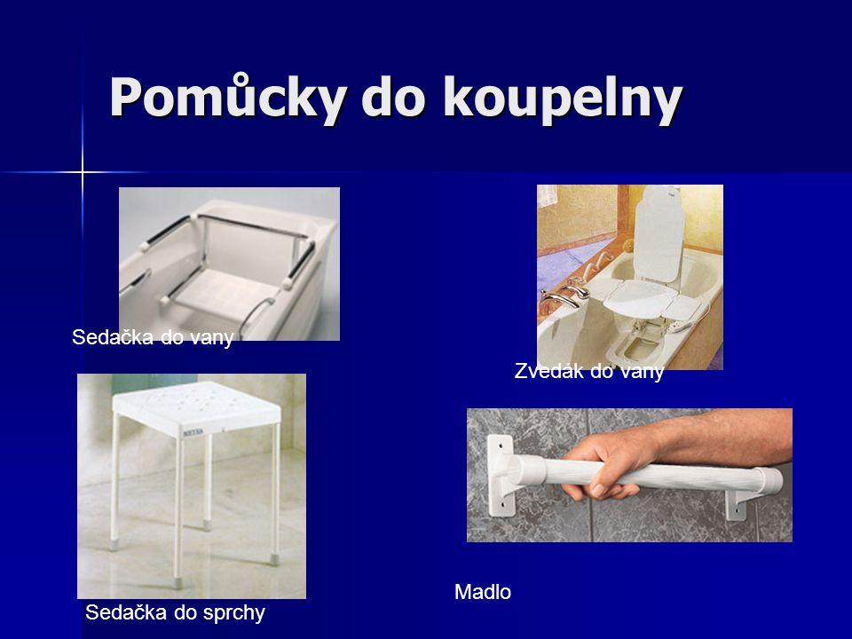 Pomůcky do koupelny Sedačka do vany Zvedák do vany Madlo
