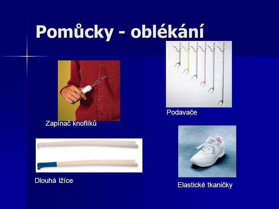 Pomůcky - oblékání Podavače Zapínač knoflíků Dlouhá lžíce