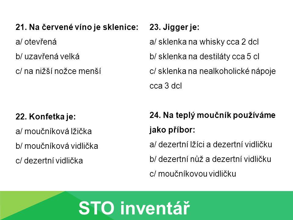 STO inventář 21. Na červené víno je sklenice: a/ otevřená