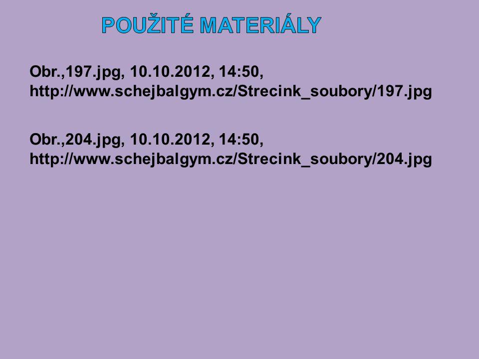 POUŽITÉ MATERIÁLY Obr.,197.jpg, 10.10.2012, 14:50, http://www.schejbalgym.cz/Strecink_soubory/197.jpg.