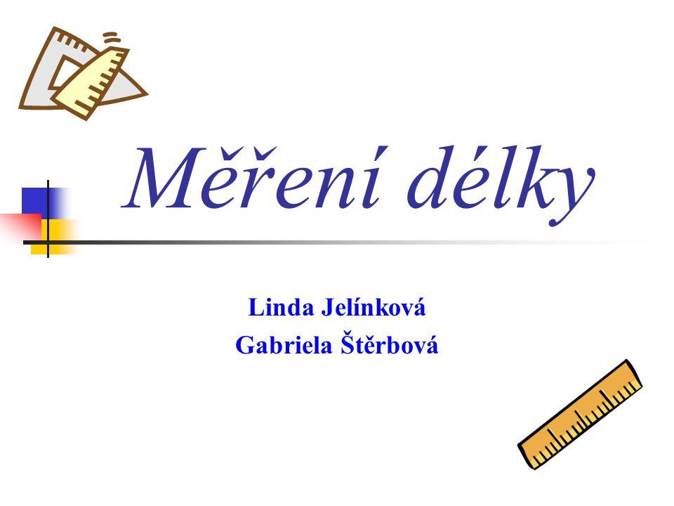 Linda Jelínková Gabriela Štěrbová