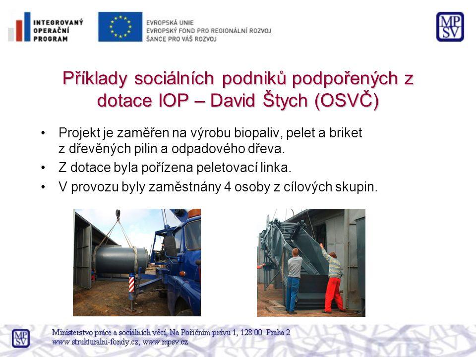 Příklady sociálních podniků podpořených z dotace IOP – David Štych (OSVČ)