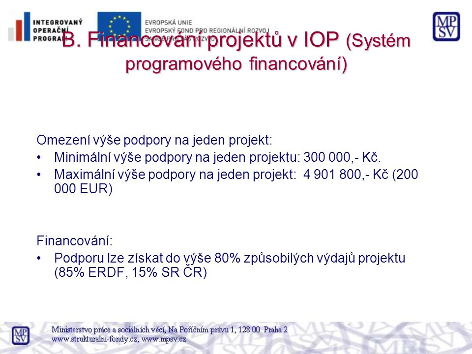 B. Financování projektů v IOP (Systém programového financování)