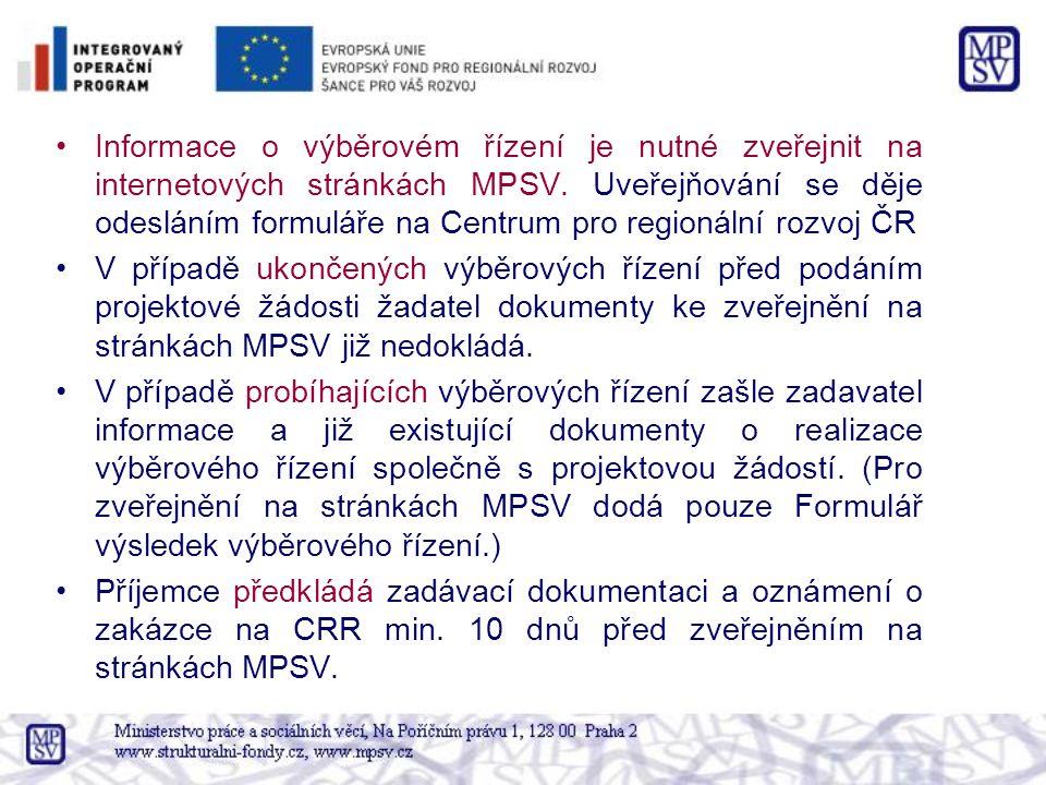 Informace o výběrovém řízení je nutné zveřejnit na internetových stránkách MPSV. Uveřejňování se děje odesláním formuláře na Centrum pro regionální rozvoj ČR