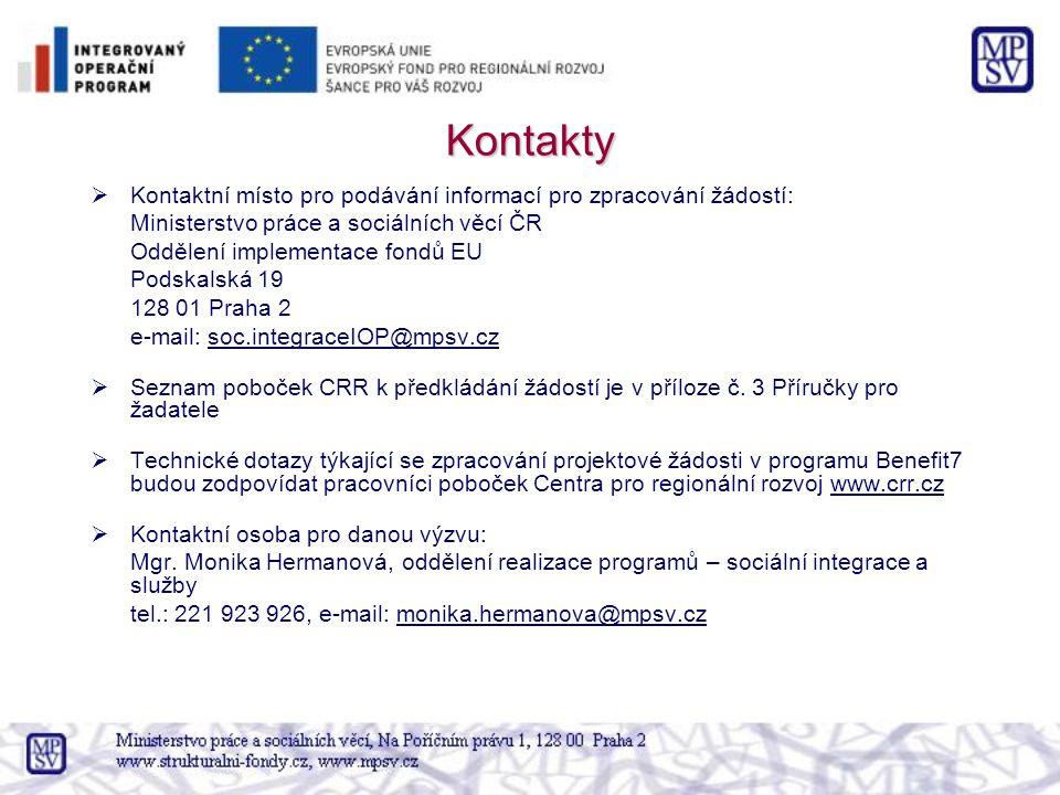 Kontakty Kontaktní místo pro podávání informací pro zpracování žádostí: Ministerstvo práce a sociálních věcí ČR.